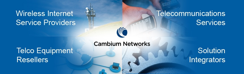 Cambium Networks products for wide range of industries from WISP to Solution Integrators